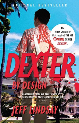 Dexter by Design By Lindsay, Jeffry P.