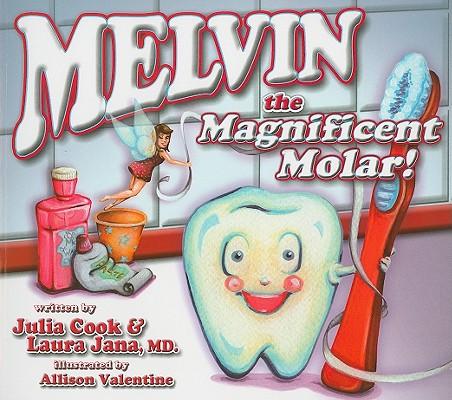 Melvin the Magnificent Molar By Cook, Julia/ Jana, Laura/ Valentine, Allison (ILT)